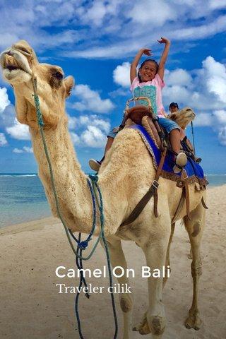 Camel On Bali Traveler cilik
