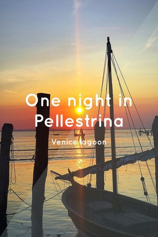 One night in Pellestrina Venice lagoon