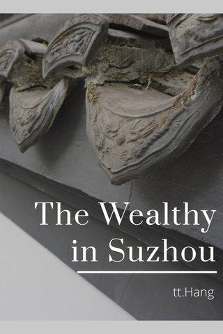 The Wealthy in Suzhou tt.Hang