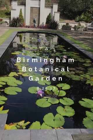 Birmingham Botanical Garden 8.25.17