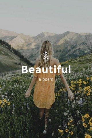 Beautiful a poem