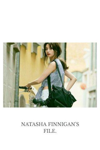NATASHA FINNIGAN'S FILE.