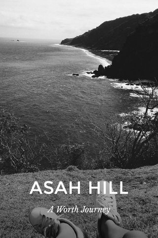ASAH HILL A Worth Journey