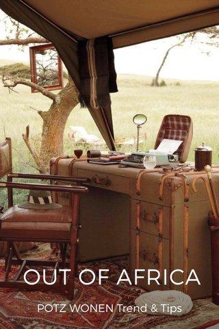 OUT OF AFRICA POTZ WONEN Trend & Tips