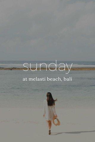 sunday at melasti beach, bali