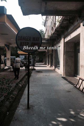 Bheedh me tanhai