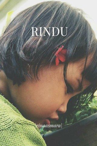 RINDU |rinaasmara|