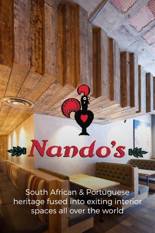 Nando's South African & Portuguese heritage fused into exiting interior spaces all over the world
