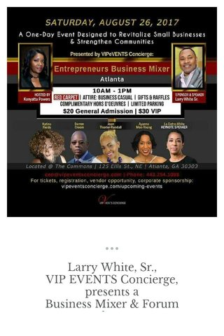 Larry White, Sr., VIP EVENTS Concierge, presents a Business Mixer & Forum in Atlanta, GA
