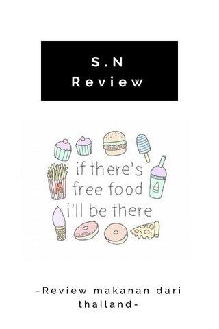 S.N Review -Review makanan dari thailand-