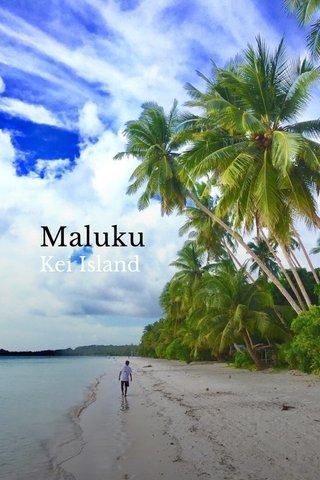 Maluku Kei Island
