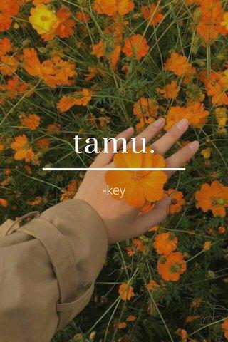tamu. -key