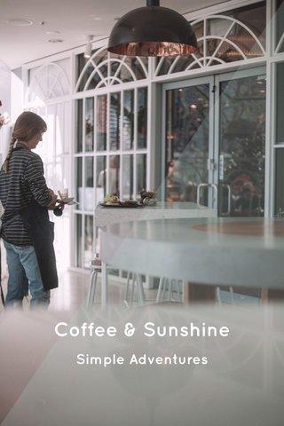 Coffee & Sunshine Simple Adventures