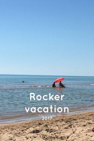 Rocker vacation 2017