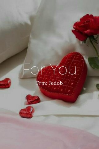 For You Frm: Jedob
