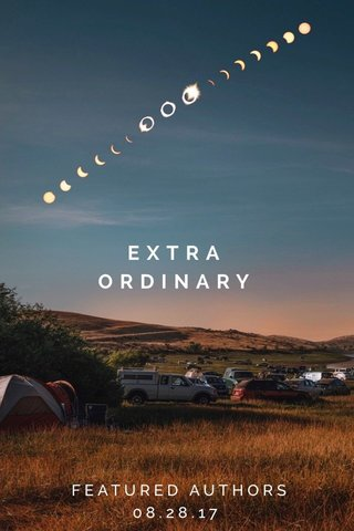 EXTRA ORDINARY FEATURED AUTHORS 08.28.17