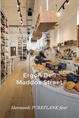 Ergon Deli Maddox Street Havwoods PUREPLANK floor