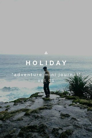 "HOLIDAY ""adventure mini journal"" vol 01"