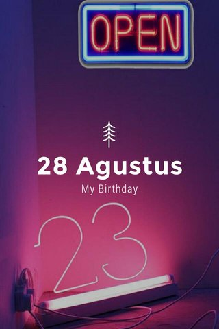 28 Agustus My Birthday