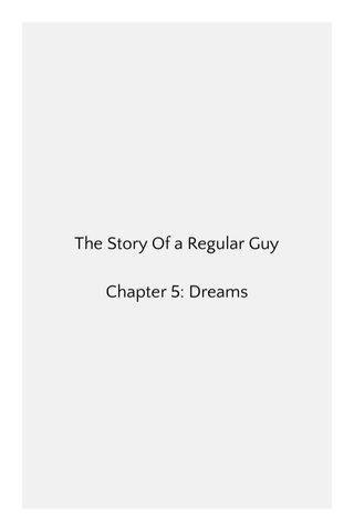 The Story Of a Regular Guy Chapter 5: Dreams