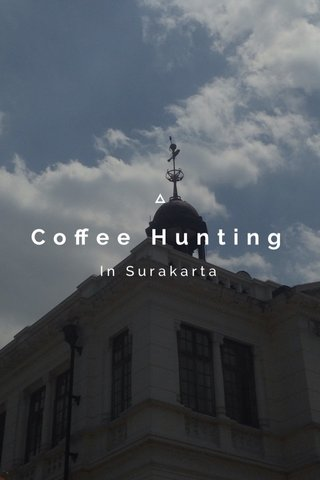Coffee Hunting In Surakarta