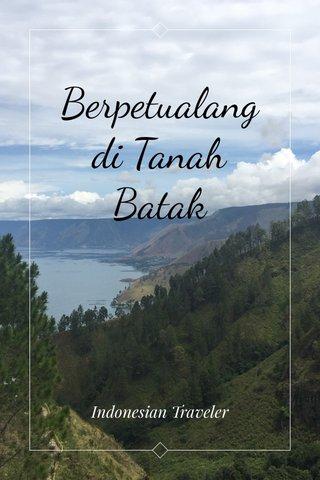 Berpetualang di Tanah Batak Indonesian Traveler