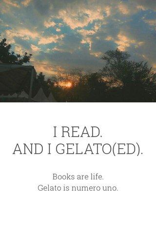 I READ. AND I GELATO(ED).