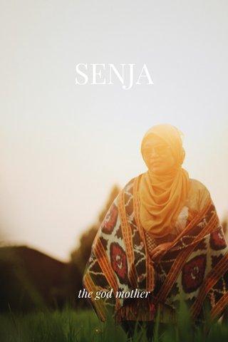 SENJA the god mother
