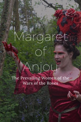 Margaret of Anjou The Prevailing Women of the Wars of the Roses