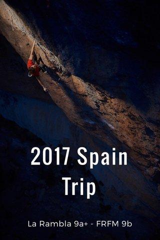 2017 Spain Trip La Rambla 9a+ - FRFM 9b