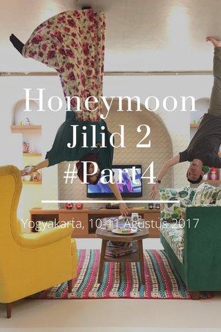 Honeymoon Jilid 2 #Part4 Yogyakarta, 10-11 Agustus 2017
