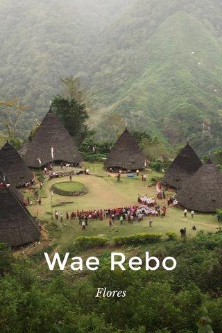 Wae Rebo Flores