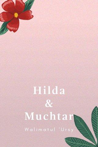 Hilda & Muchtar Walimatul 'Ursy
