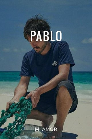 PABLO MI AMOR