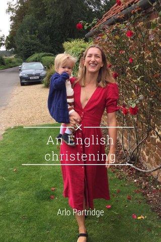 An English christening Arlo Partridge