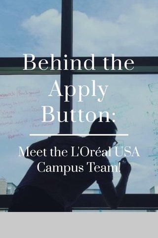 Behind the Apply Button: Meet the L'Oréal USA Campus Team!
