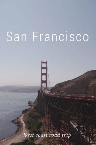 San Francisco West coast road trip