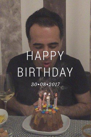 HAPPY BIRTHDAY 30•08•2017