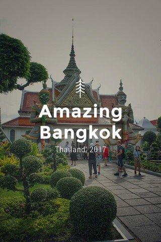 Amazing Bangkok Thailand, 2017
