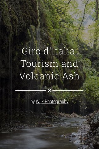 Giro d'Italia: Tourism and Volcanic Ash by Wijk Photography