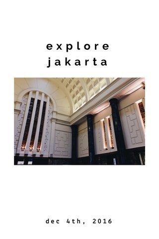 explore jakarta dec 4th, 2016
