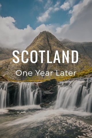 SCOTLAND One Year Later