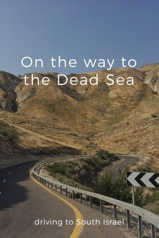 On the way to the Dead Sea driving to South Israel