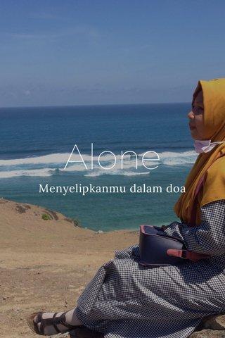 Alone Menyelipkanmu dalam doa