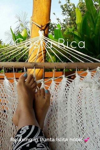 Costa Rica Relaxing in Punta Islita hotel 💕