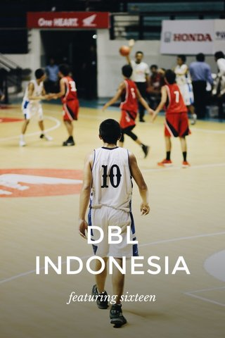 DBL INDONESIA featuring sixteen