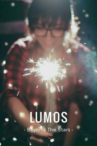 LUMOS • Beyond The Stars •