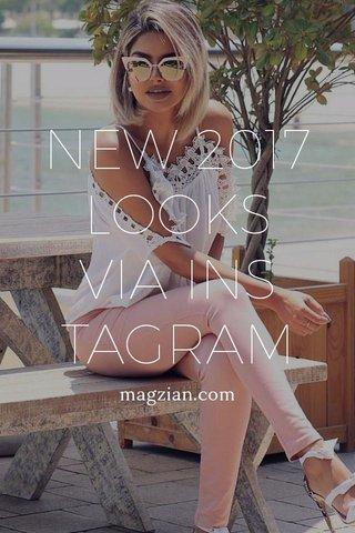 NEW 2017 LOOKS VIA INSTAGRAM magzian.com