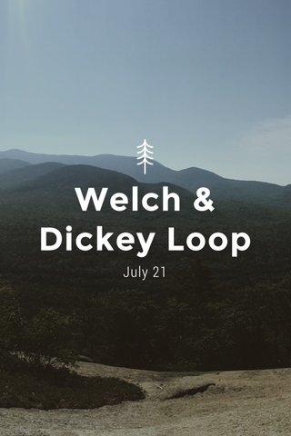 Welch & Dickey Loop July 21