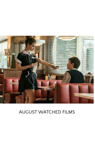 AUGUST WATCHED FILMS